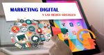 marketing digital y las redes sociales